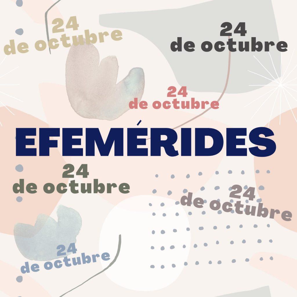 Efemérides Día 24 de octubre